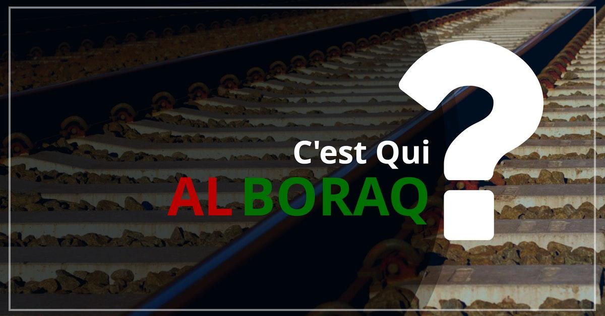 C'est qui Al Boraq?