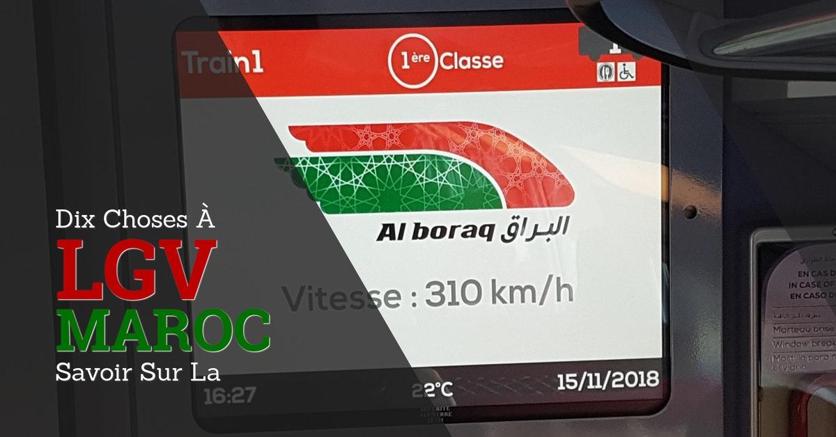 Dix choses à savoir sur la LGV Marocaine