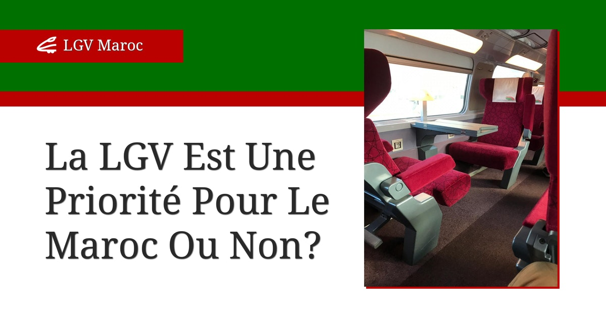 Est-ce que la LGV est une priorité pour le Maroc?